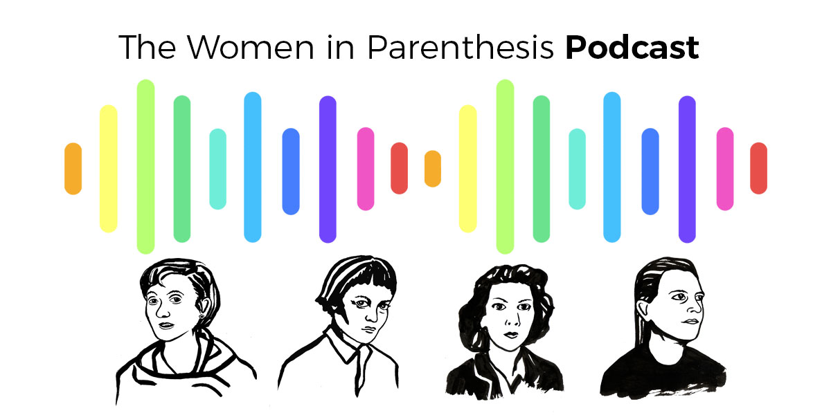 The Women in Parenthesis Podcast